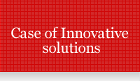 Cases of innovative solutions